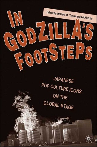 обложка In Godilla's Footsteps: Japanese Pop Culture Icons on the Global Stage