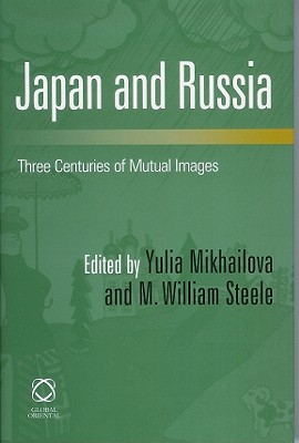 Japan and Russia. Three Centuries of Mutual Images
